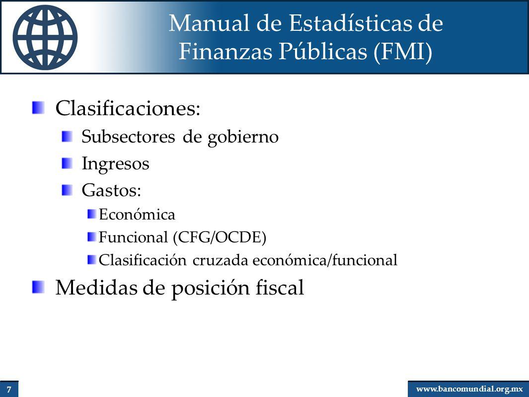 8 www.bancomundial.org.mx Normas Internacionales de Contabilidad del Sector Público (IPSASB/IFAC) Mejoramiento de la calidad y uniformidad de la información financiera del sector público.