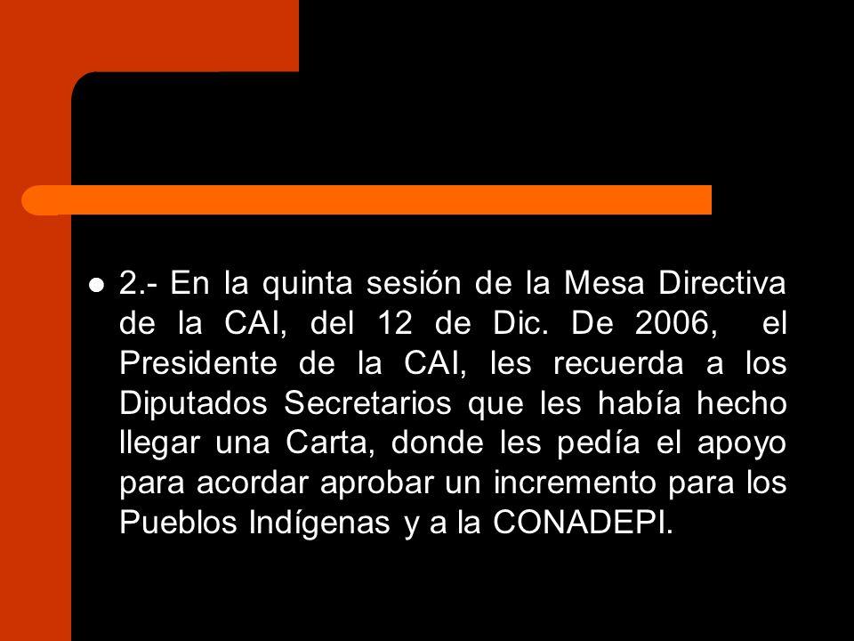2.- En la quinta sesión de la Mesa Directiva de la CAI, del 12 de Dic.