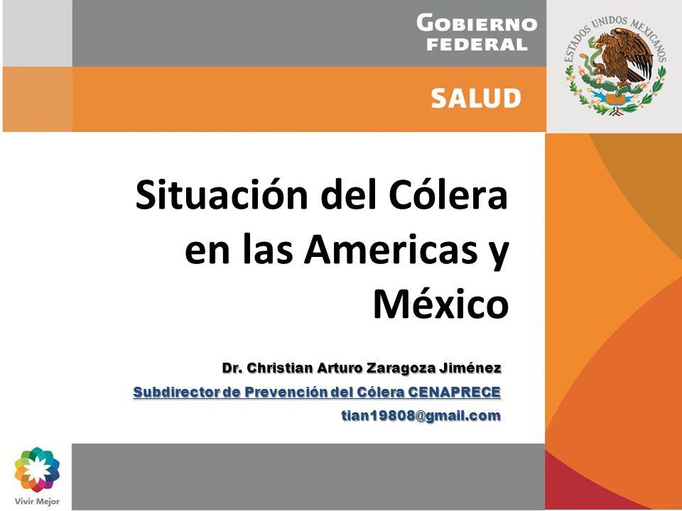 Agosto, 2010 Dr. Christian Arturo Zaragoza Jiménez Subdirector de Prevención del Cólera CENAPRECE tian19808@gmail.com Situación del Cólera en las Amer