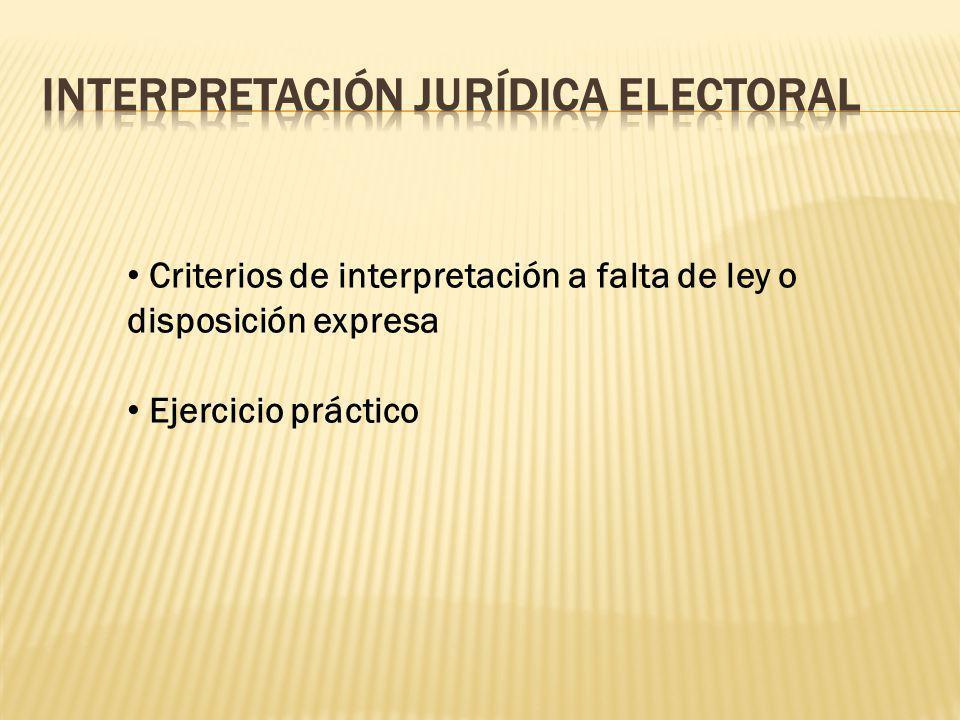 Criterios de interpretación a falta de ley o disposición expresa Ejercicio práctico