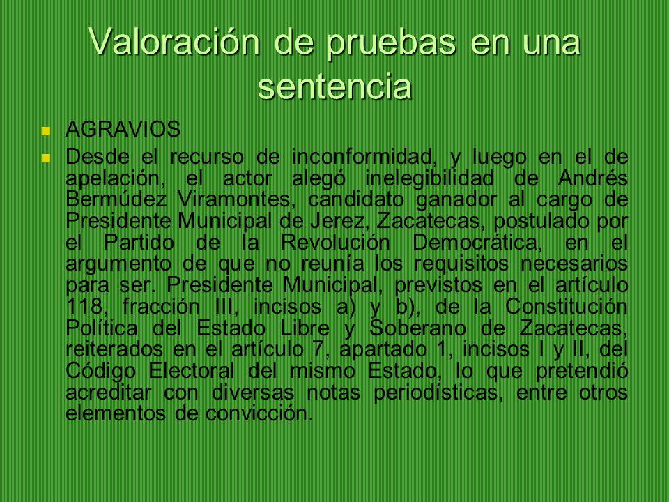 Valoración de pruebas en una sentencia AGRAVIOS Desde el recurso de inconformidad, y luego en el de apelación, el actor alegó inelegibilidad de Andrés