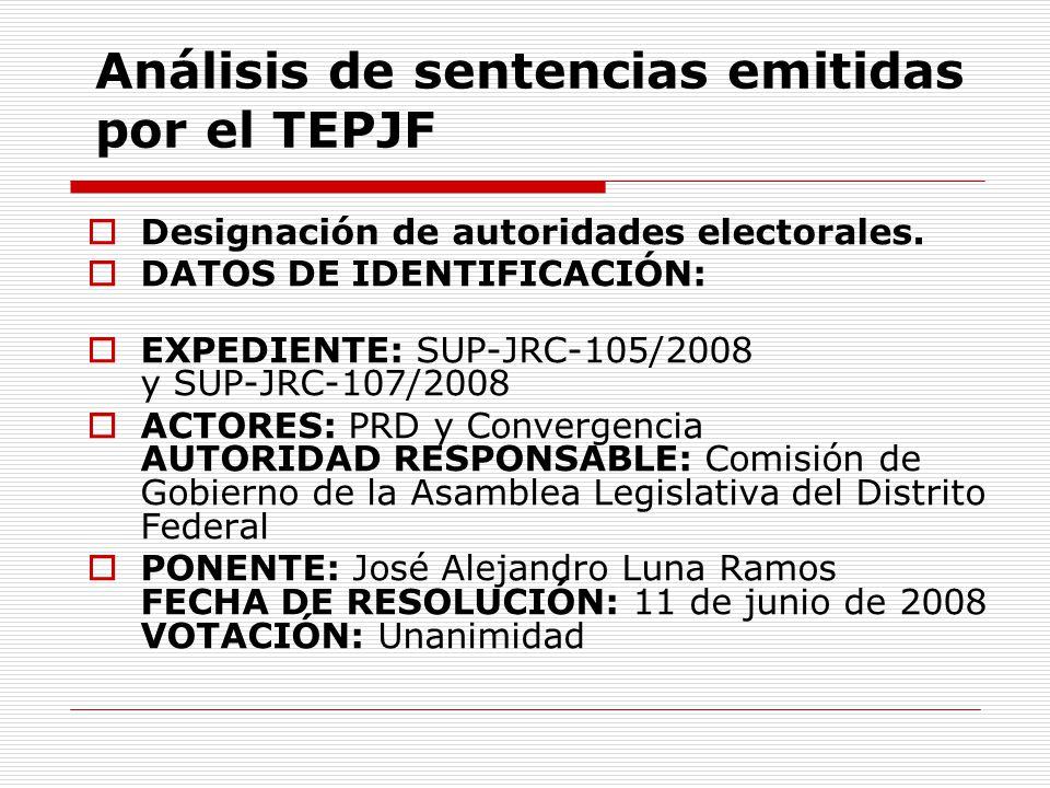 Análisis de sentencias emitidas por el TEPJF Designación de autoridades electorales. DATOS DE IDENTIFICACIÓN: EXPEDIENTE: SUP-JRC-105/2008 y SUP-JRC-1