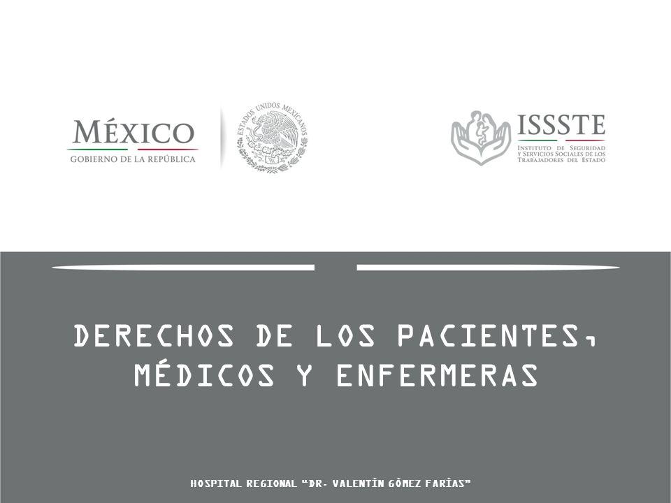 DERECHOS DE LOS PACIENTES, MÉDICOS Y ENFERMERAS HOSPITAL REGIONAL DR. VALENTÍN GÓMEZ FARÍAS