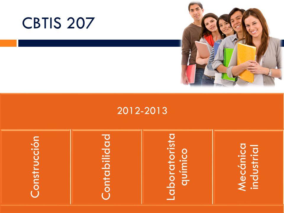 CBTIS 207 2012-2013 Construcción Contabilidad Laboratorista químico Mecánica industrial