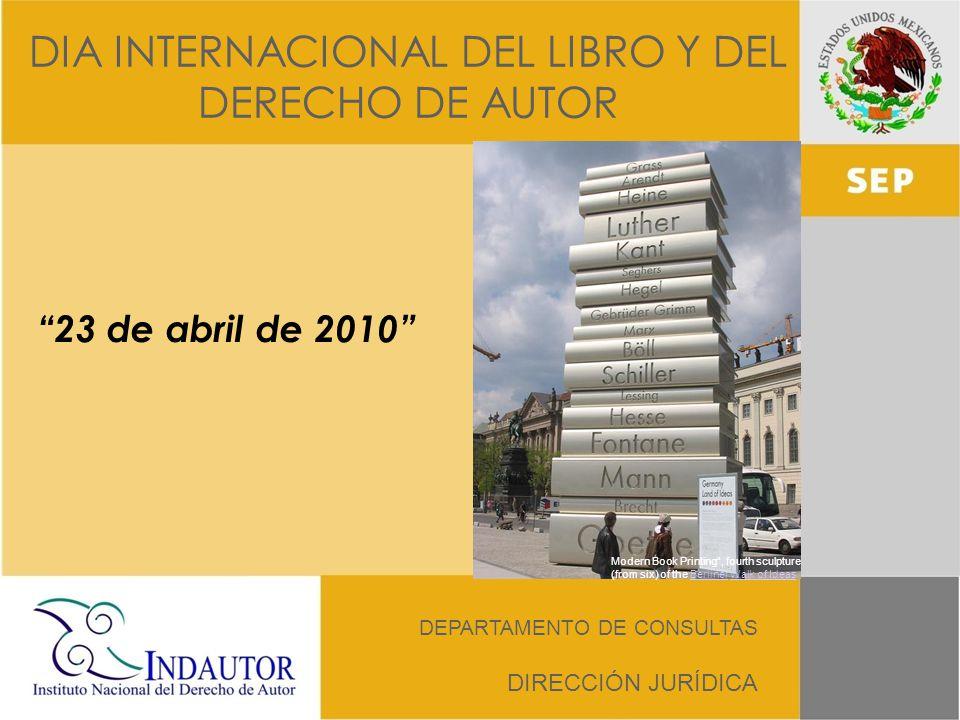 DIA INTERNACIONAL DEL LIBRO Y DEL DERECHO DE AUTOR DEPARTAMENTO DE CONSULTAS DIRECCIÓN JURÍDICA Modern Book Printing, fourth sculpture (from six) of t