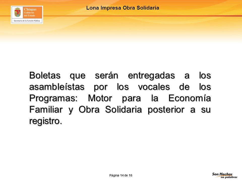 Lona Impresa Obra Solidaria Boletas que serán entregadas a los asambleístas por los vocales de los Programas: Motor para la Economía Familiar y Obra Solidaria posterior a su registro.