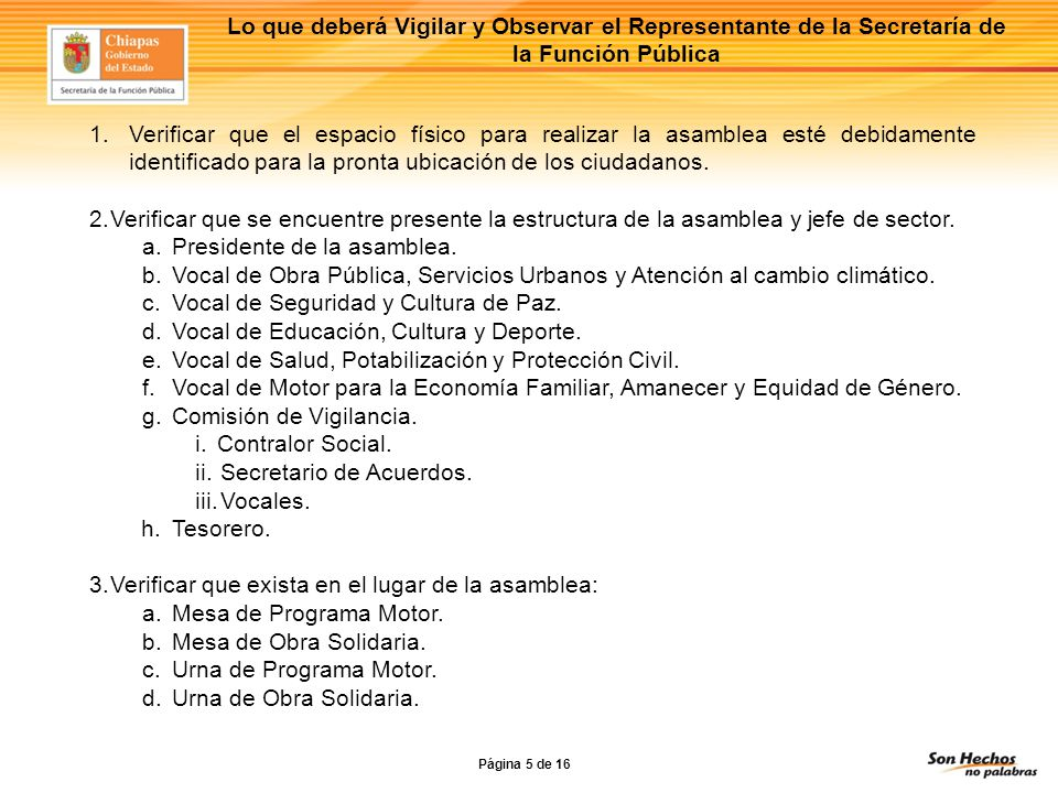Lo que deberá Vigilar y Observar el Representante de la Secretaría de la Función Pública 4.Corroborar que existan lo siguiente: listas de asistencia boletas de votación debidamente foliadas.