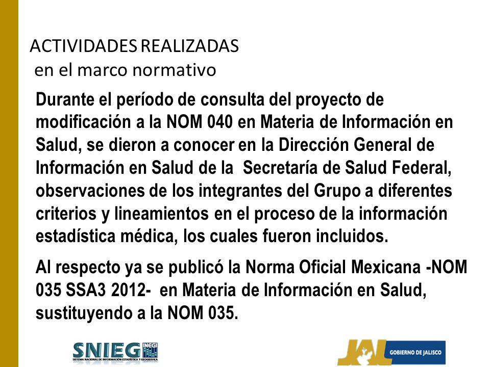 ACTIVIDADES REALIZADAS en el marco normativo Durante el período de consulta del proyecto de modificación a la NOM 040 en Materia de Información en Sal