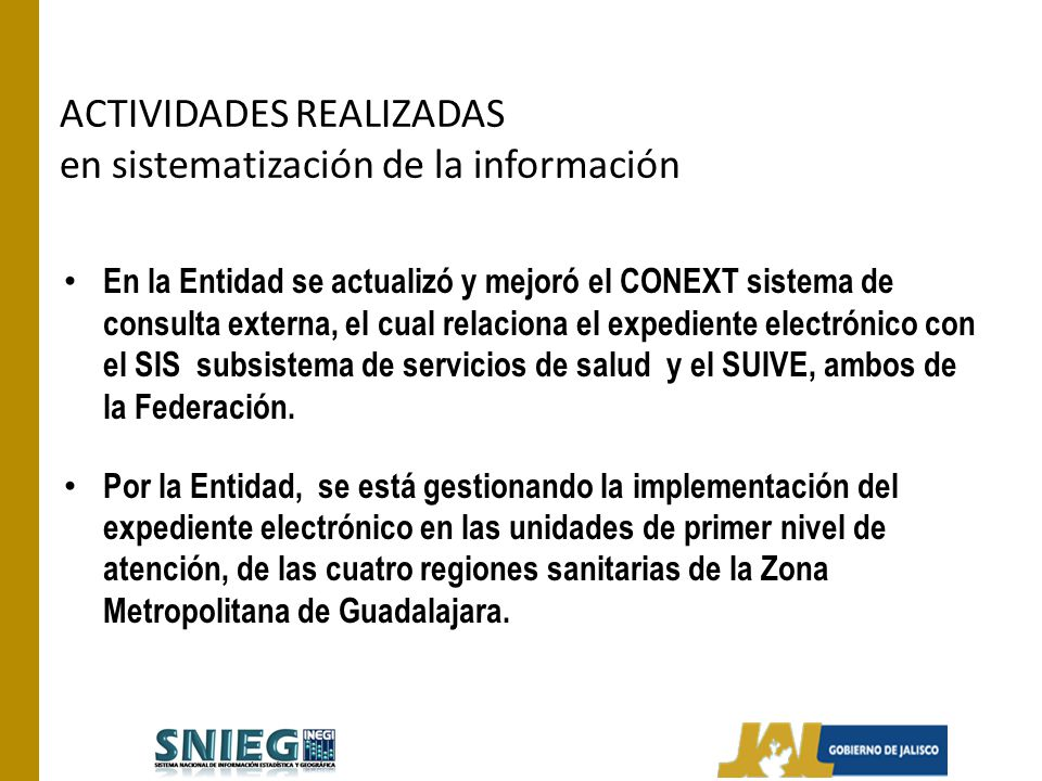 En la Entidad se actualizó y mejoró el CONEXT sistema de consulta externa, el cual relaciona el expediente electrónico con el SIS subsistema de servic