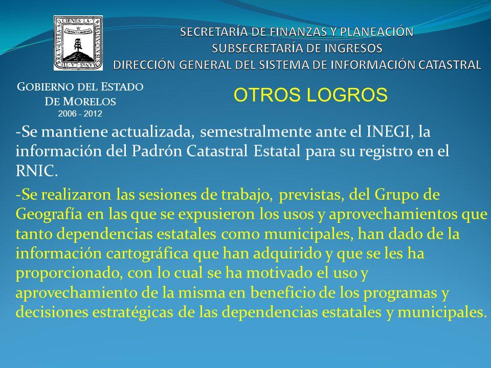 -Se mantiene actualizada, semestralmente ante el INEGI, la información del Padrón Catastral Estatal para su registro en el RNIC.