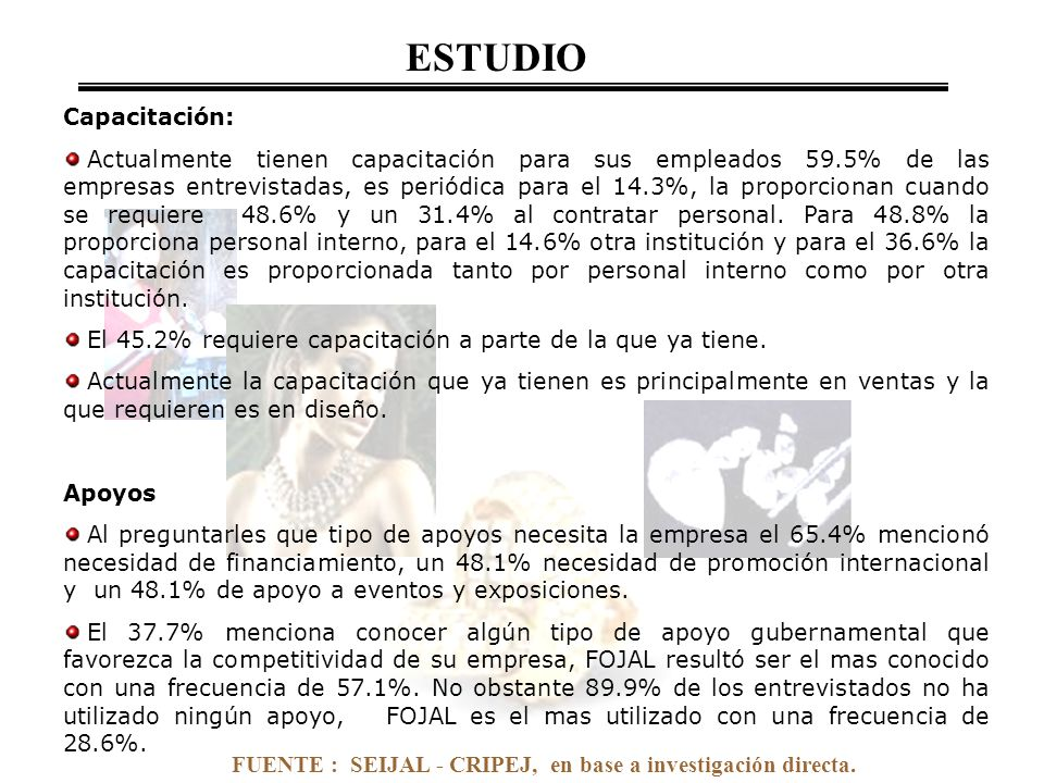 FUENTE : SEIJAL - CRIPEJ, en base a investigación directa. Capacitación: Actualmente tienen capacitación para sus empleados 59.5% de las empresas entr