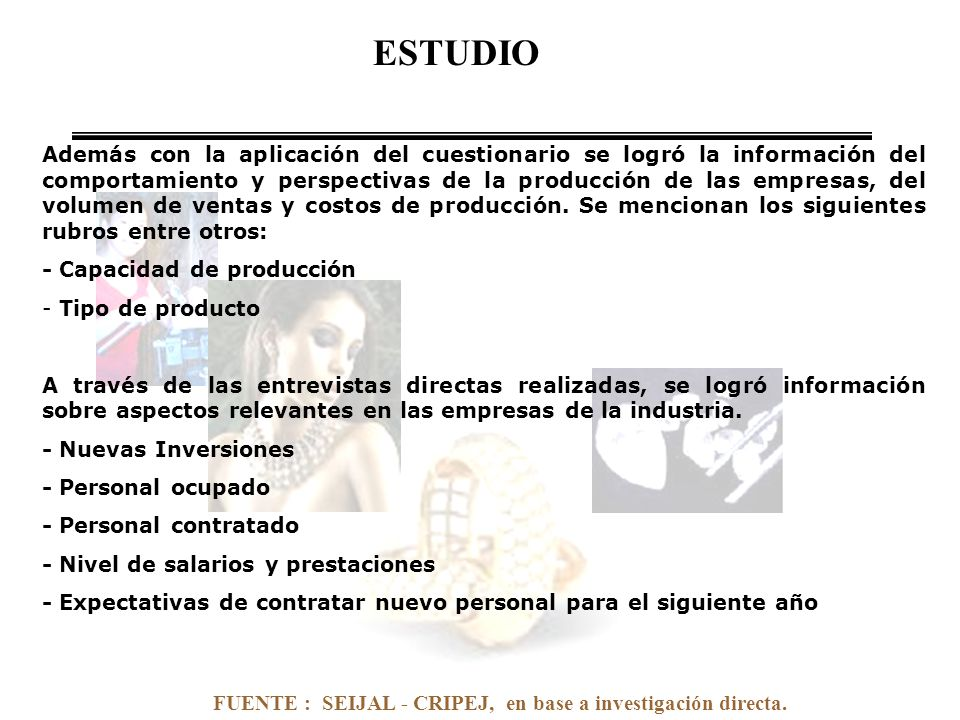 FUENTE : SEIJAL - CRIPEJ, en base a investigación directa. Además con la aplicación del cuestionario se logró la información del comportamiento y pers