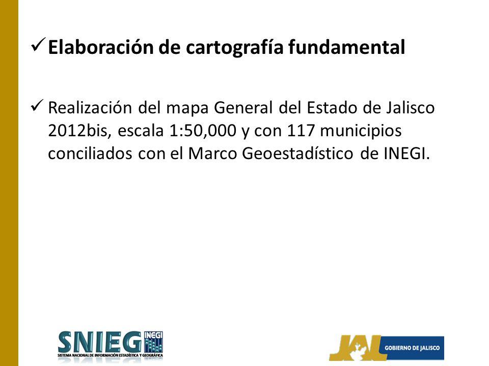 Elaboración de cartografía fundamental Realización del mapa General del Estado de Jalisco 2012bis, escala 1:50,000 y con 117 municipios conciliados co