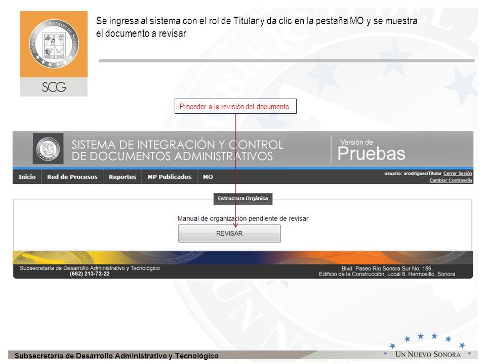 Subsecretaría de Desarrollo Administrativo y Tecnológico Se ingresa al sistema con el rol de Titular y da clic en la pestaña MO y se muestra el documento a revisar.