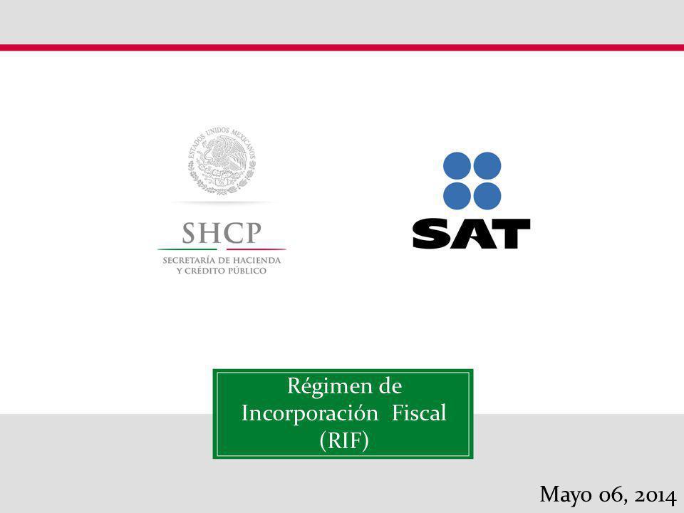 Régimen de Incorporación Fiscal (RIF) Mayo 06, 2014