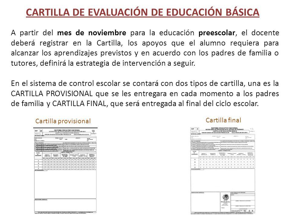 A partir del mes de noviembre para la educación preescolar, el docente deberá registrar en la Cartilla, los apoyos que el alumno requiera para alcanza