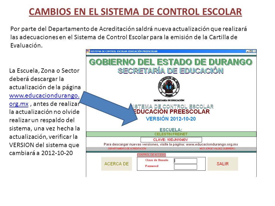 CAMBIOS EN EL SISTEMA DE CONTROL ESCOLAR Por parte del Departamento de Acreditación saldrá nueva actualización que realizará las adecuaciones en el Si