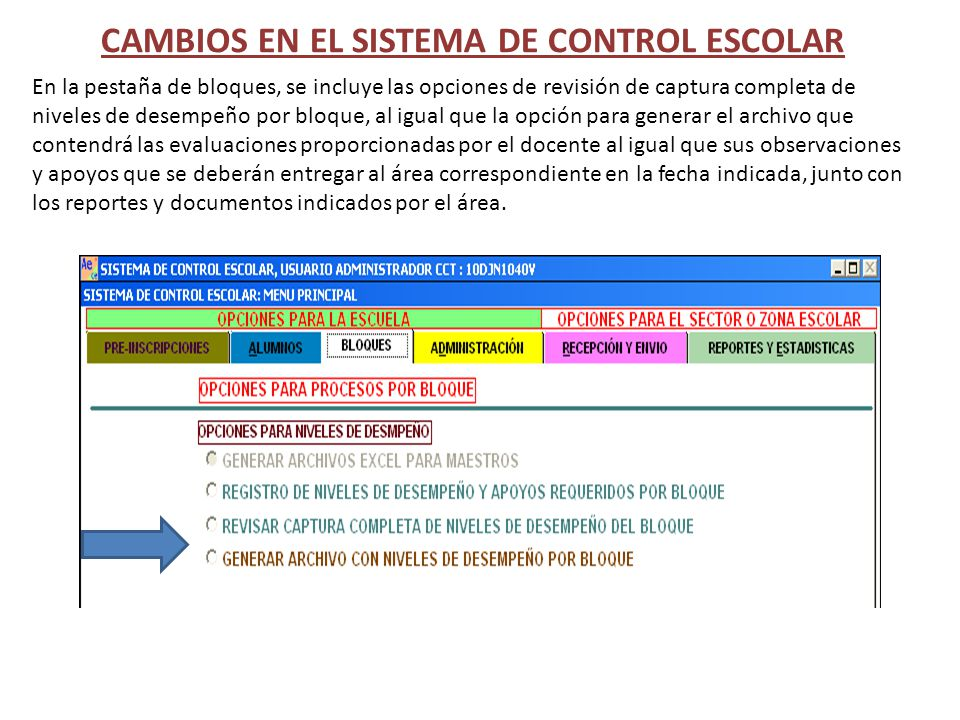 CAMBIOS EN EL SISTEMA DE CONTROL ESCOLAR En la pestaña de bloques, se incluye las opciones de revisión de captura completa de niveles de desempeño por