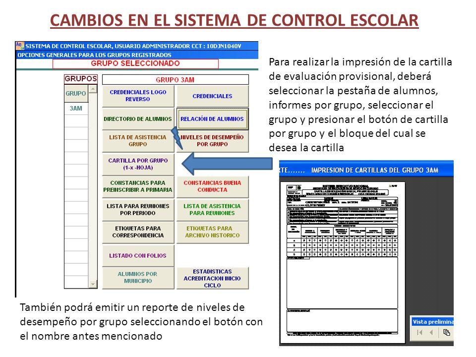 CAMBIOS EN EL SISTEMA DE CONTROL ESCOLAR Para realizar la impresión de la cartilla de evaluación provisional, deberá seleccionar la pestaña de alumnos