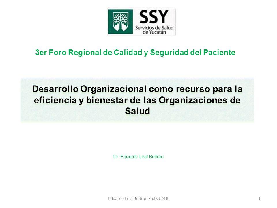 Desarrollo Organizacional como recurso para la eficiencia y bienestar de las Organizaciones de Salud Dr.