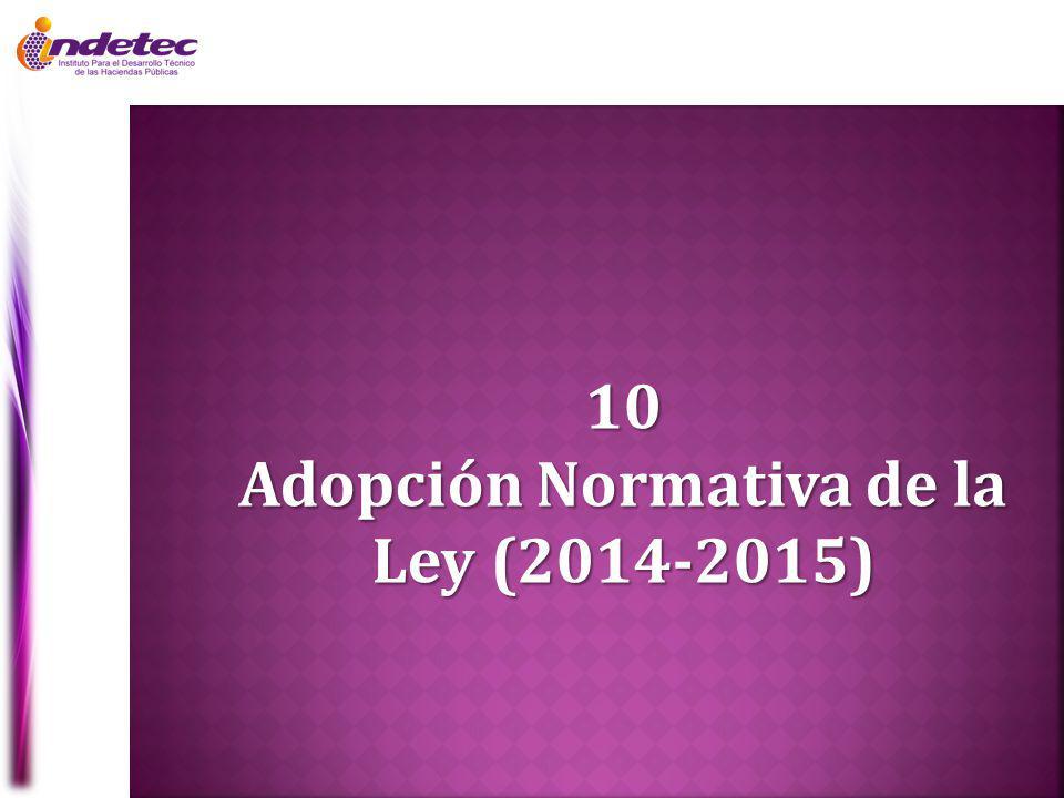 10 Adopción Normativa de la Ley (2014-2015)
