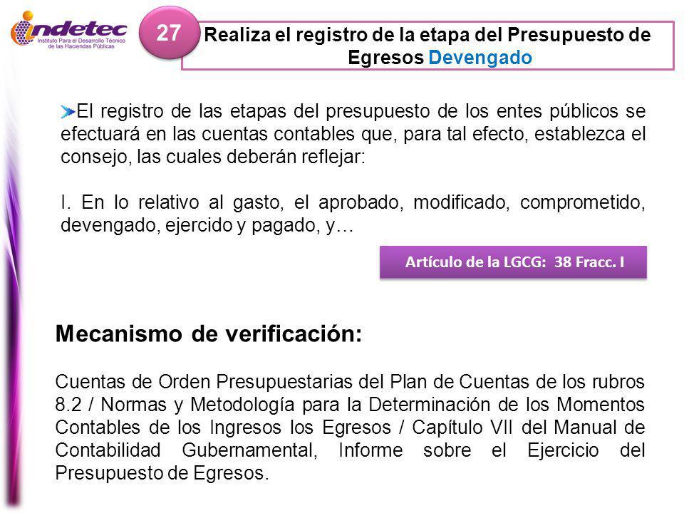 Realiza el registro de la etapa del Presupuesto de Egresos Devengado 27 Artículo de la LGCG: 38 Fracc.