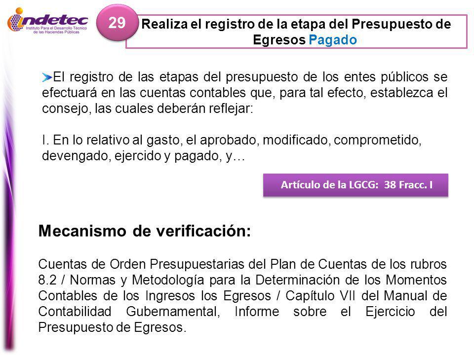 Realiza el registro de la etapa del Presupuesto de Egresos Pagado 29 Artículo de la LGCG: 38 Fracc.