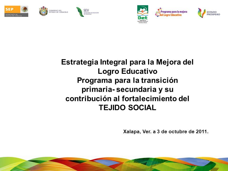 Estrategia Integral para la Mejora del Logro Educativo Programa para la transición primaria- secundaria y su contribución al fortalecimiento del TEJID