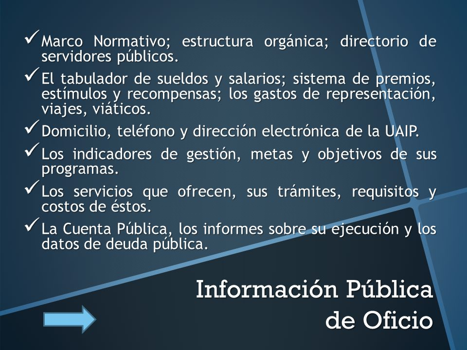 Información Pública de Oficio Marco Normativo; estructura orgánica; directorio de servidores públicos.