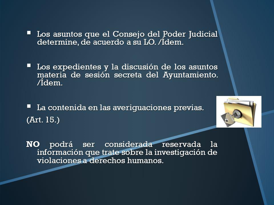 Los asuntos que el Consejo del Poder Judicial determine, de acuerdo a su LO. /Ídem. Los asuntos que el Consejo del Poder Judicial determine, de acuerd