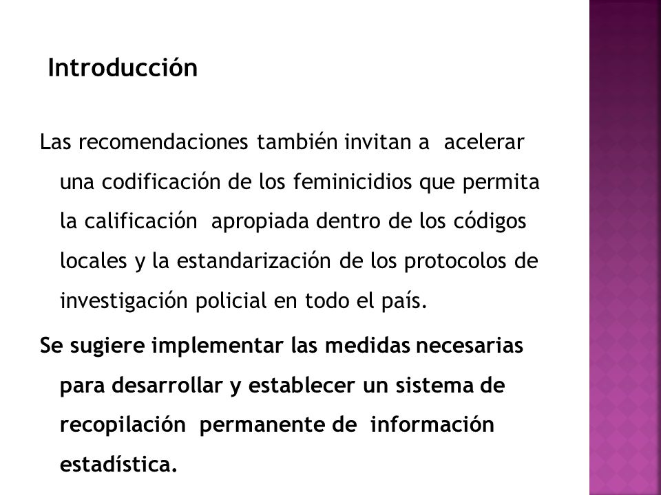 Las recomendaciones también invitan a acelerar una codificación de los feminicidios que permita la calificación apropiada dentro de los códigos locale