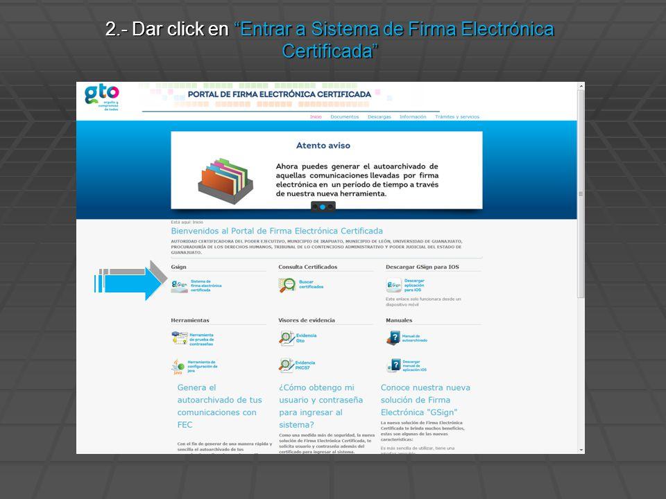 2.- Dar click en Entrar a Sistema de Firma Electrónica Certificada