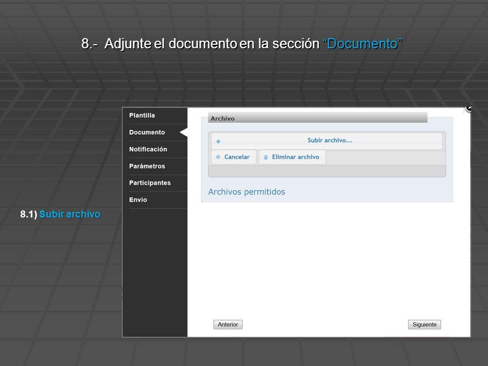 8.1) Subir archivo 8.- Adjunte el documento en la sección Documento