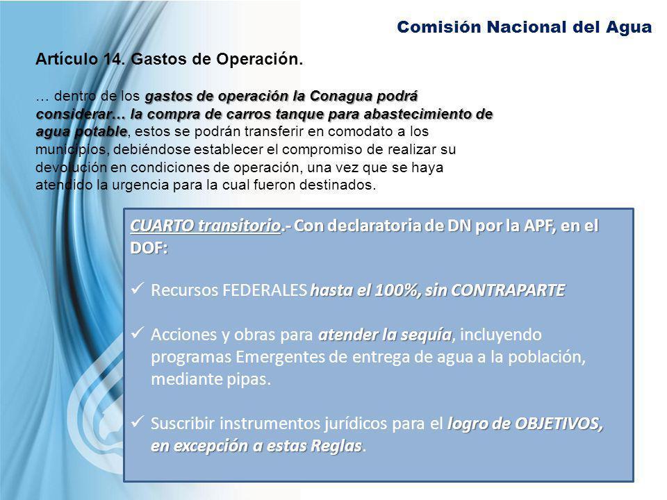 Comisión Nacional del Agua Artículo 14. Gastos de Operación. gastos de operación la Conagua podrá considerar… la compra de carros tanque para abasteci