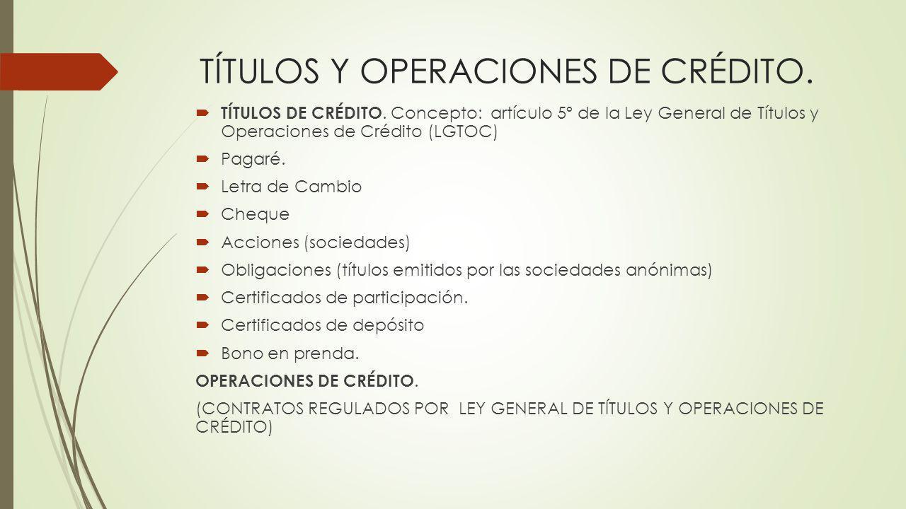 TÍTULOS Y OPERACIONES DE CRÉDITO. TÍTULOS DE CRÉDITO. Concepto: artículo 5º de la Ley General de Títulos y Operaciones de Crédito (LGTOC) Pagaré. Letr