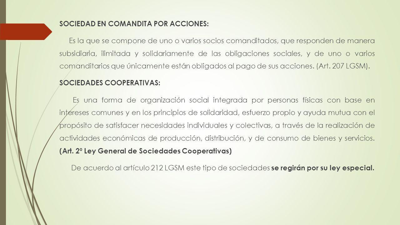 SOCIEDAD EN COMANDITA POR ACCIONES: Es la que se compone de uno o varios socios comanditados, que responden de manera subsidiaria, ilimitada y solidar