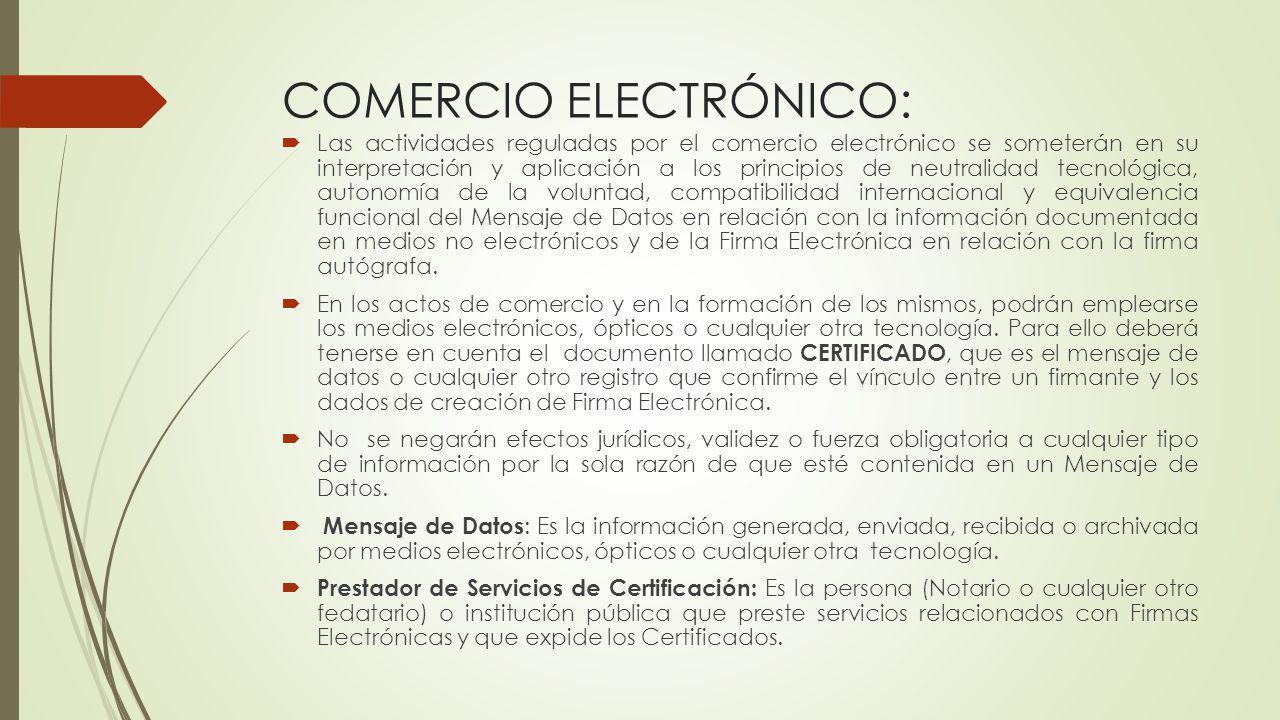COMERCIO ELECTRÓNICO: Las actividades reguladas por el comercio electrónico se someterán en su interpretación y aplicación a los principios de neutral