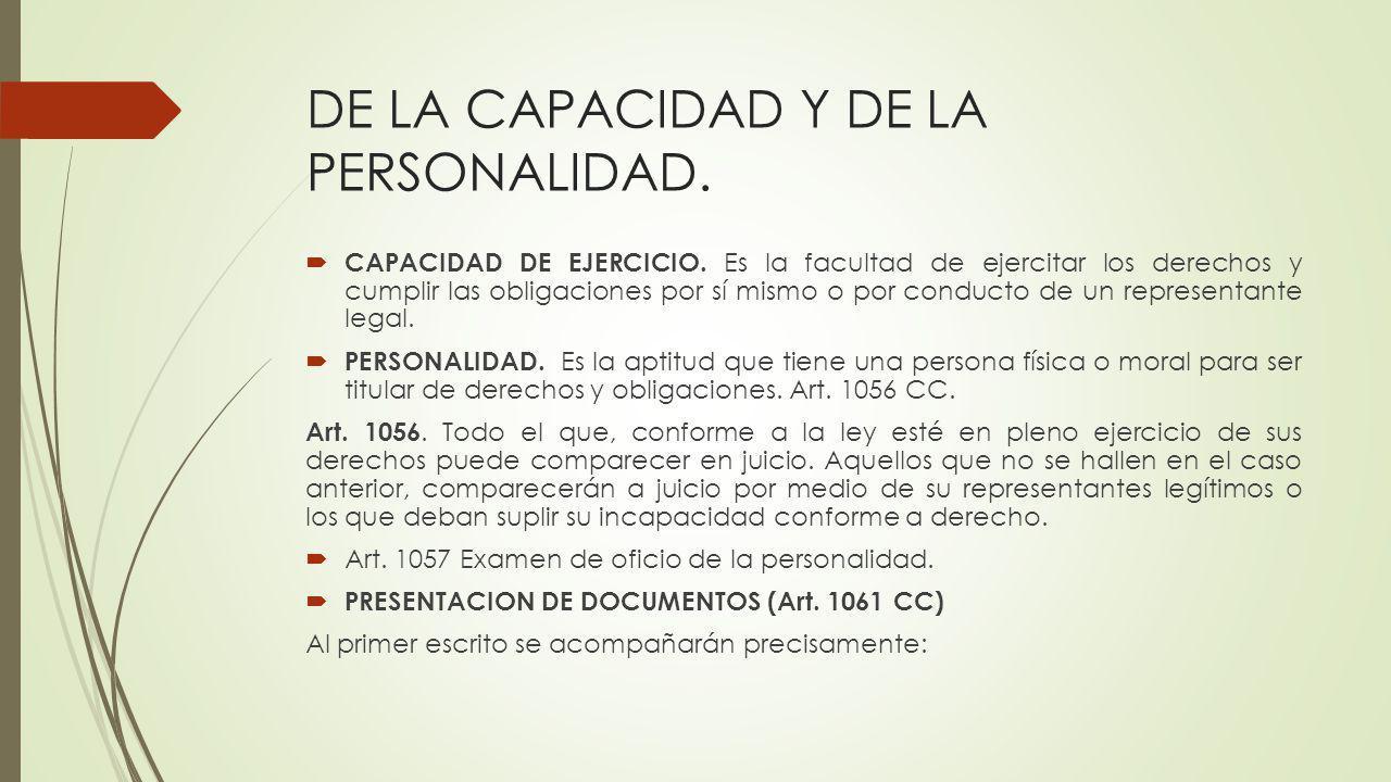 DE LA CAPACIDAD Y DE LA PERSONALIDAD. CAPACIDAD DE EJERCICIO. Es la facultad de ejercitar los derechos y cumplir las obligaciones por sí mismo o por c