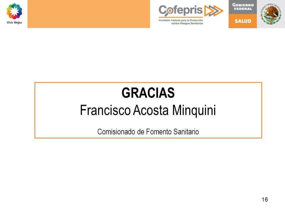 16 GRACIAS Francisco Acosta Minquini Comisionado de Fomento Sanitario