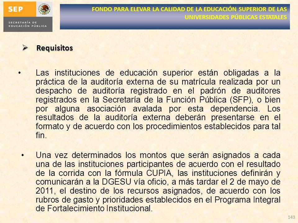 Requisitos Requisitos Las instituciones de educación superior están obligadas a la práctica de la auditoría externa de su matrícula realizada por un d