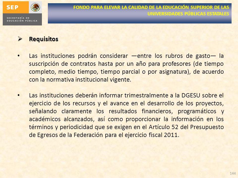 Requisitos Requisitos Las instituciones podrán considerar entre los rubros de gasto la suscripción de contratos hasta por un año para profesores (de t
