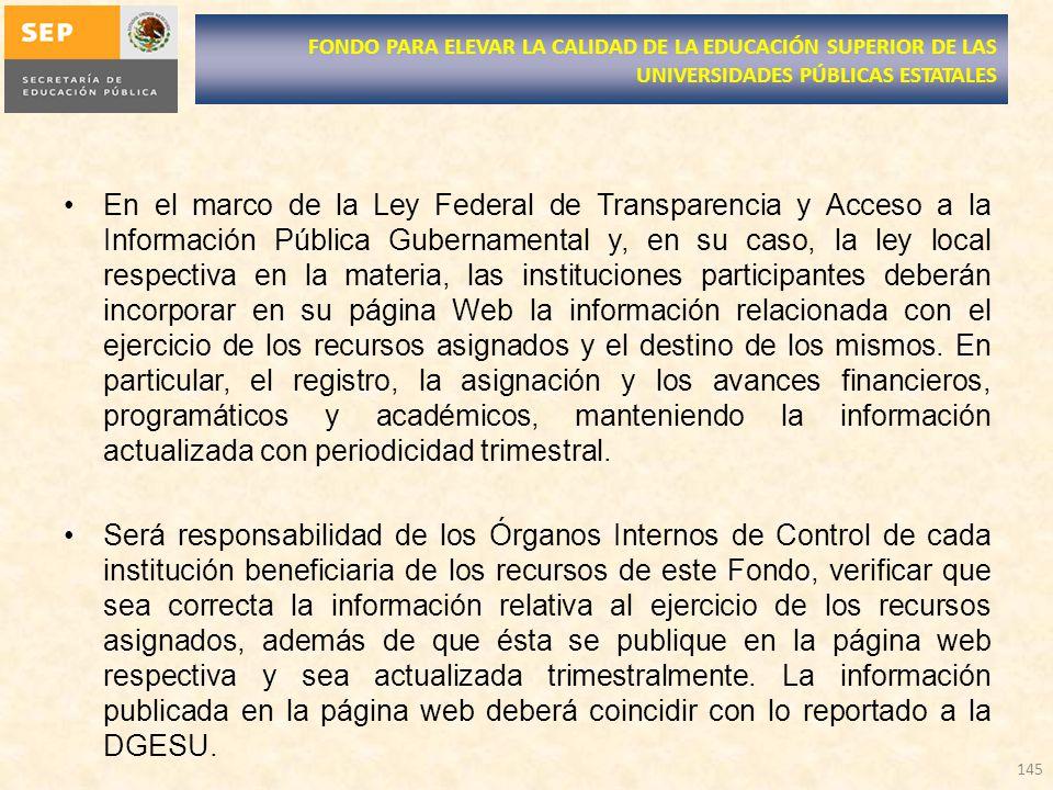 En el marco de la Ley Federal de Transparencia y Acceso a la Información Pública Gubernamental y, en su caso, la ley local respectiva en la materia, l
