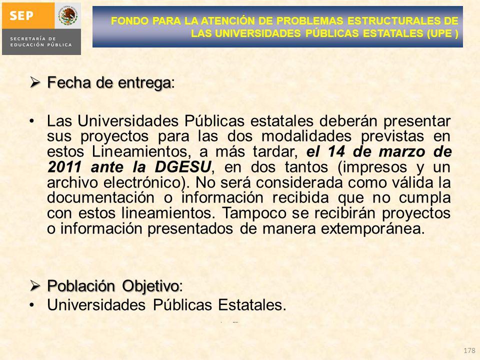 Fecha de entrega Fecha de entrega: Las Universidades Públicas estatales deberán presentar sus proyectos para las dos modalidades previstas en estos Li