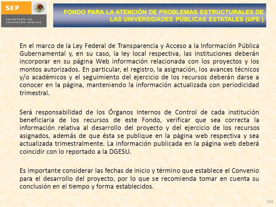 En el marco de la Ley Federal de Transparencia y Acceso a la Información Pública Gubernamental y, en su caso, la ley local respectiva, las instituciones deberán incorporar en su página Web información relacionada con los proyectos y los montos autorizados.