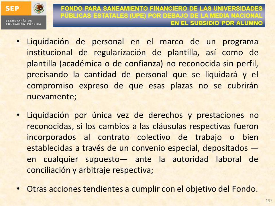 Liquidación de personal en el marco de un programa institucional de regularización de plantilla, así como de plantilla (académica o de confianza) no r