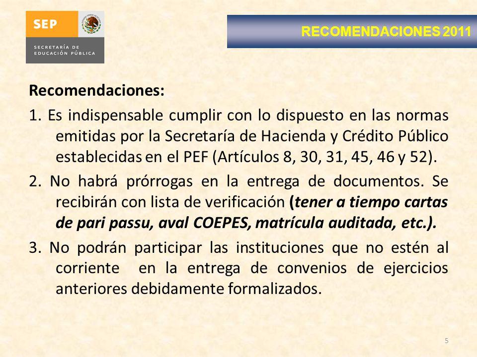 Recomendaciones: 1. Es indispensable cumplir con lo dispuesto en las normas emitidas por la Secretaría de Hacienda y Crédito Público establecidas en e