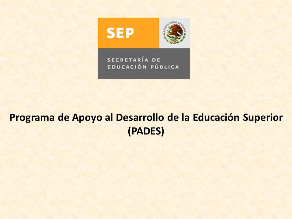 Programa de Apoyo al Desarrollo de la Educación Superior (PADES)