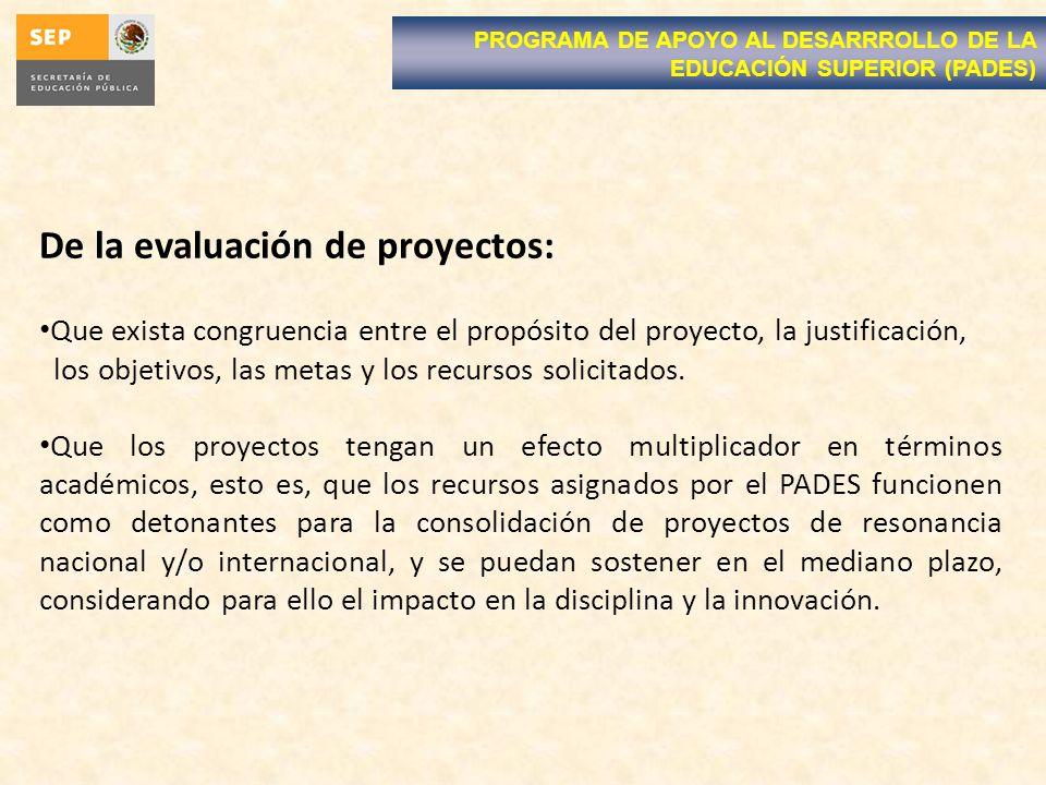 De la evaluación de proyectos: Que exista congruencia entre el propósito del proyecto, la justificación, los objetivos, las metas y los recursos solicitados.