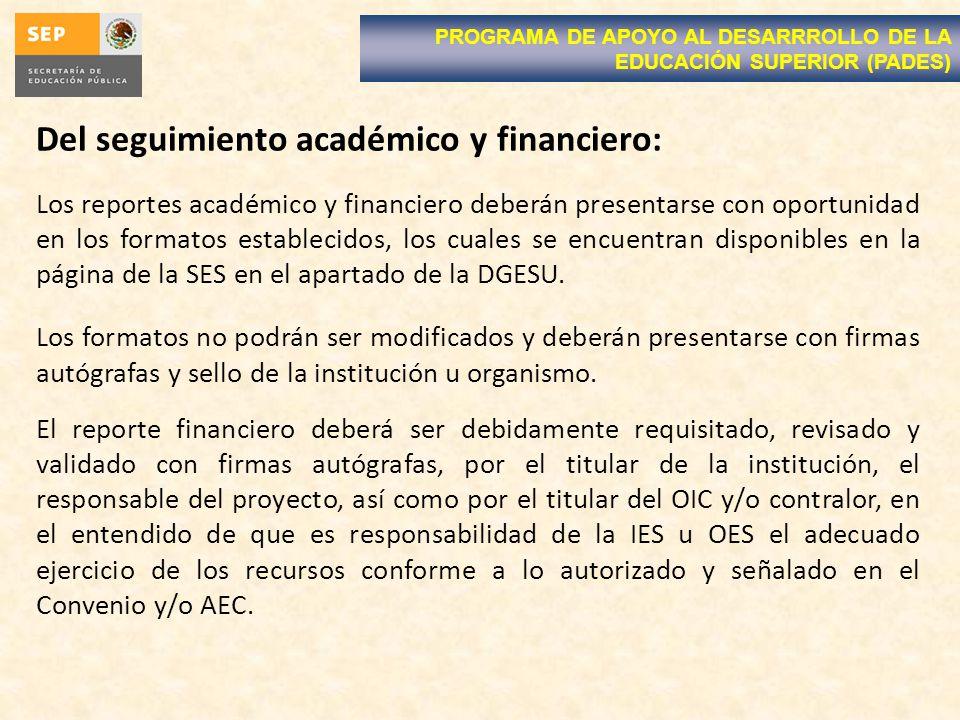 Del seguimiento académico y financiero: Los reportes académico y financiero deberán presentarse con oportunidad en los formatos establecidos, los cual