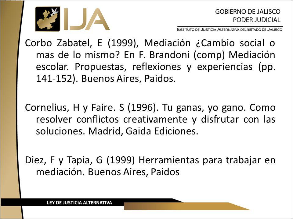 Corbo Zabatel, E (1999), Mediación ¿Cambio social o mas de lo mismo? En F. Brandoni (comp) Mediación escolar. Propuestas, reflexiones y experiencias (